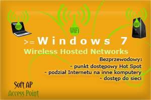 Windows 7 jako Access Point (Wi-Fi Hot Spot - Wireless Hosted Networks)